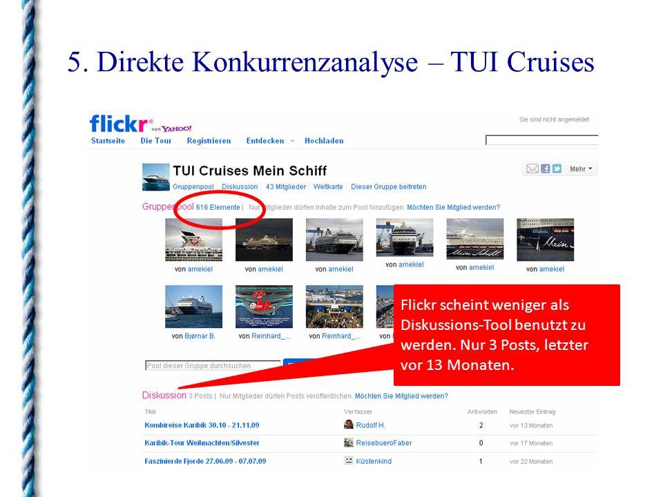 5. Direkte Konkurrenzanalyse – TUI Cruises Flickr scheint weniger als Diskussions-Tool benutzt zu werden. Nur 3 Posts, letzter vor 13 Monaten.