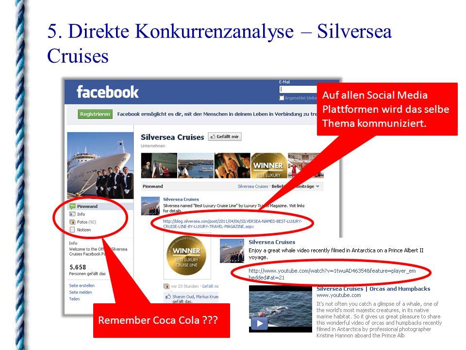 5. Direkte Konkurrenzanalyse – Silversea Cruises Remember Coca Cola ??? Auf allen Social Media Plattformen wird das selbe Thema kommuniziert.
