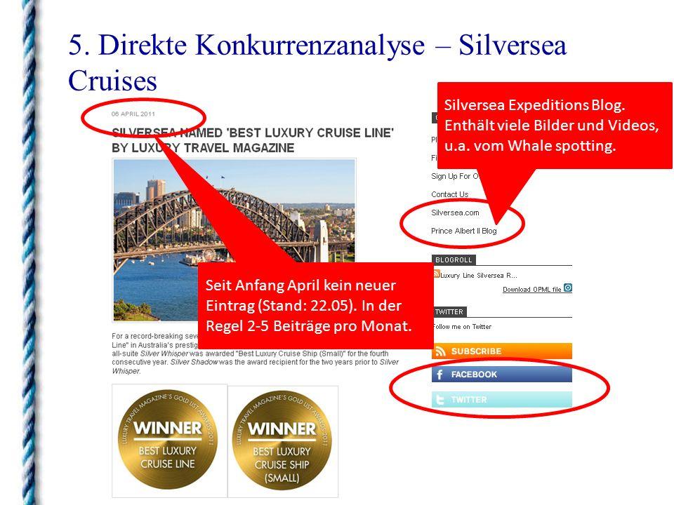 5. Direkte Konkurrenzanalyse – Silversea Cruises Seit Anfang April kein neuer Eintrag (Stand: 22.05). In der Regel 2-5 Beiträge pro Monat. Silversea E