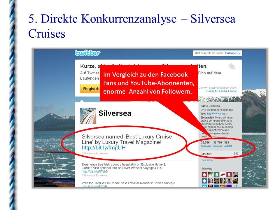 5. Direkte Konkurrenzanalyse – Silversea Cruises Im Vergleich zu den Facebook- Fans und YouTube-Abonnenten, enorme Anzahl von Followern.