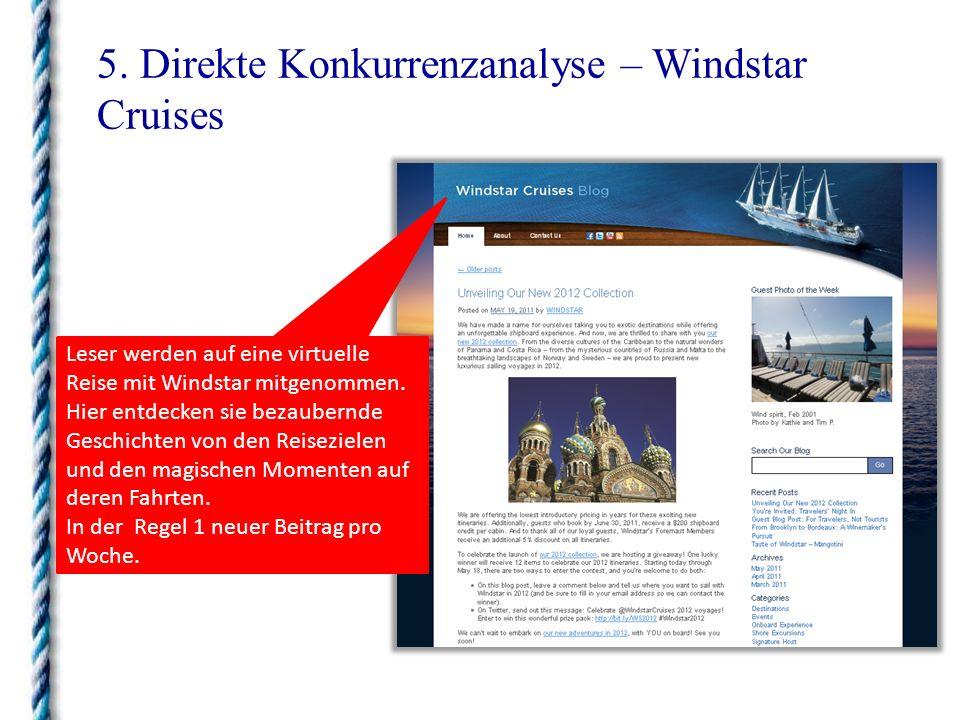 5. Direkte Konkurrenzanalyse – Windstar Cruises Leser werden auf eine virtuelle Reise mit Windstar mitgenommen. Hier entdecken sie bezaubernde Geschic