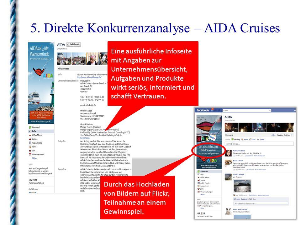 5. Direkte Konkurrenzanalyse – AIDA Cruises Eine ausführliche Infoseite mit Angaben zur Unternehmensübersicht, Aufgaben und Produkte wirkt seriös, inf