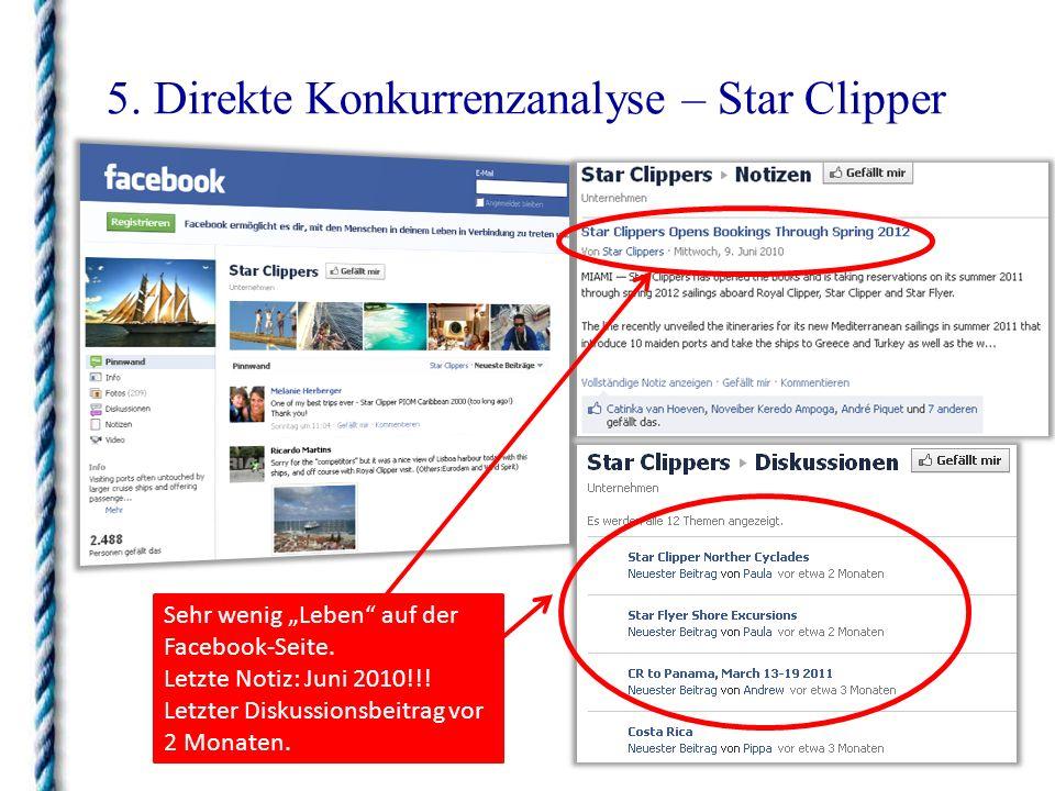 5. Direkte Konkurrenzanalyse – Star Clipper Sehr wenig Leben auf der Facebook-Seite. Letzte Notiz: Juni 2010!!! Letzter Diskussionsbeitrag vor 2 Monat