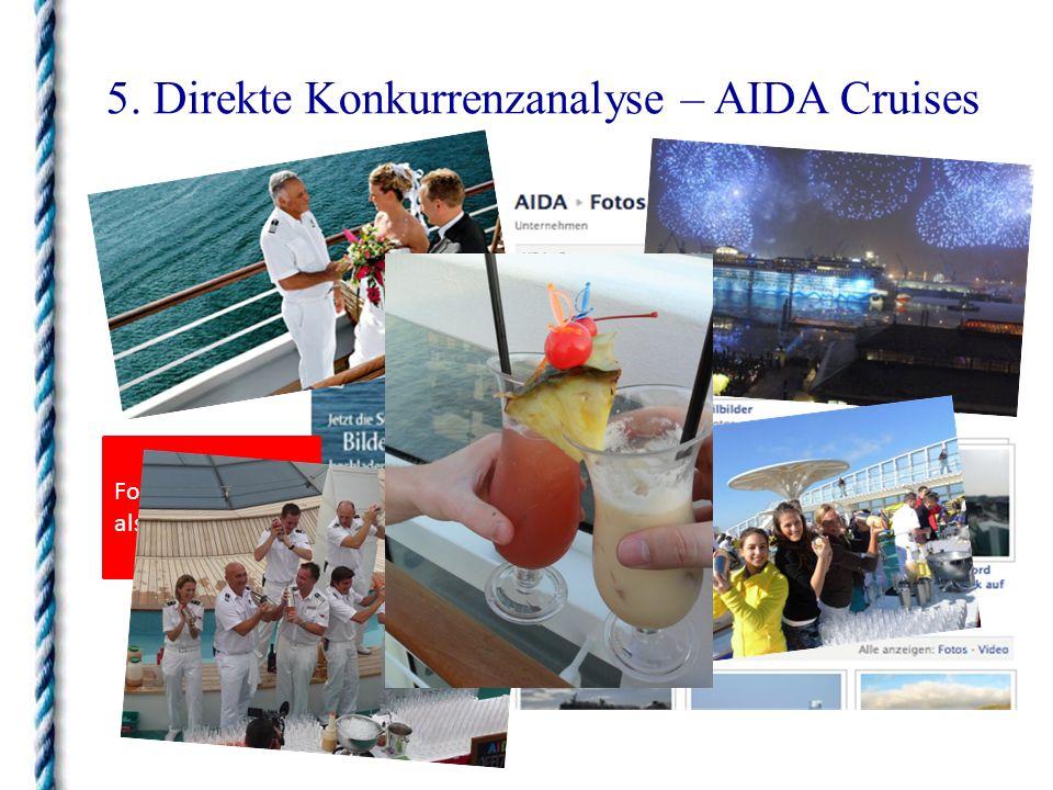 5. Direkte Konkurrenzanalyse – AIDA Cruises Fotos sagen mehr als 1000 Worte…
