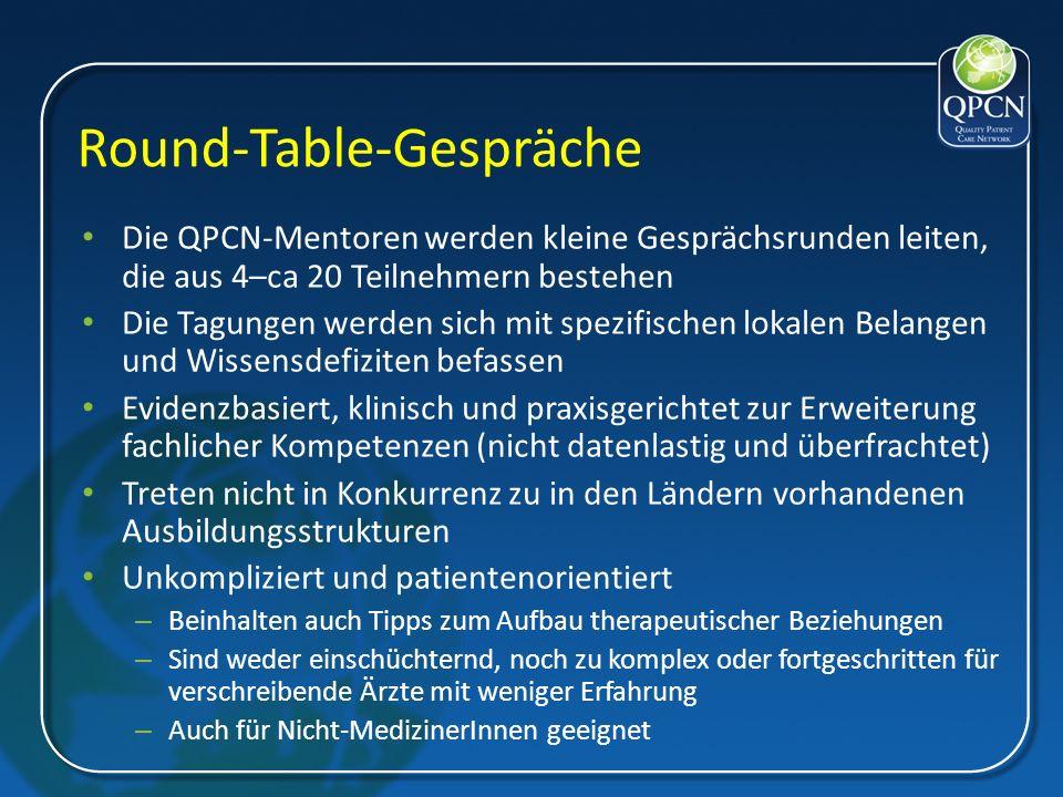 Round-Table-Gespräche Die QPCN-Mentoren werden kleine Gesprächsrunden leiten, die aus 4–ca 20 Teilnehmern bestehen Die Tagungen werden sich mit spezif