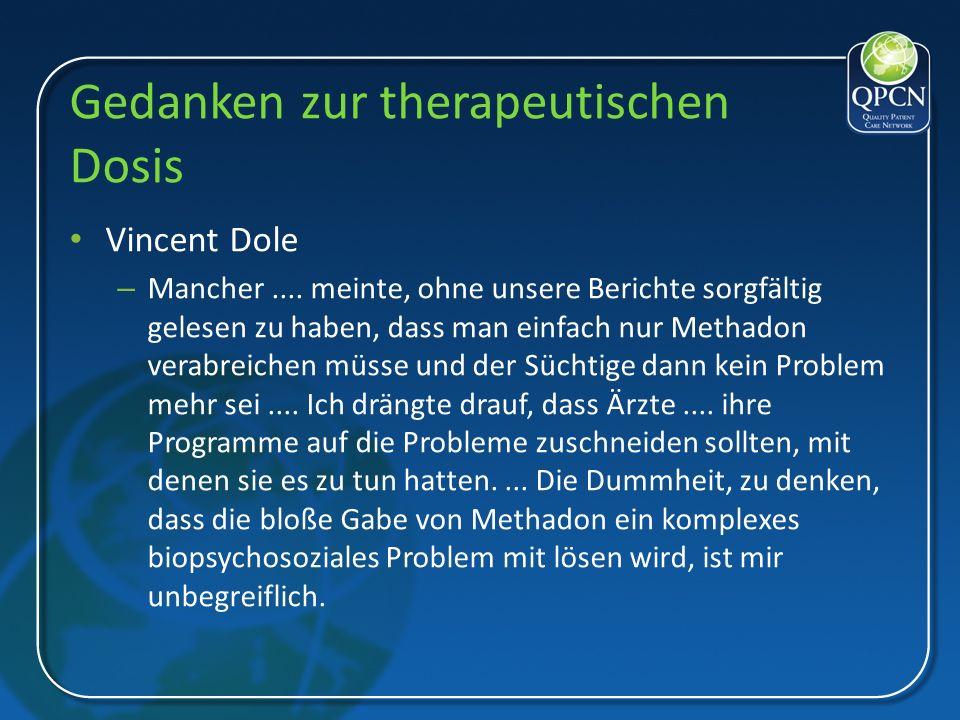 Gedanken zur therapeutischen Dosis Vincent Dole – Mancher.... meinte, ohne unsere Berichte sorgfältig gelesen zu haben, dass man einfach nur Methadon