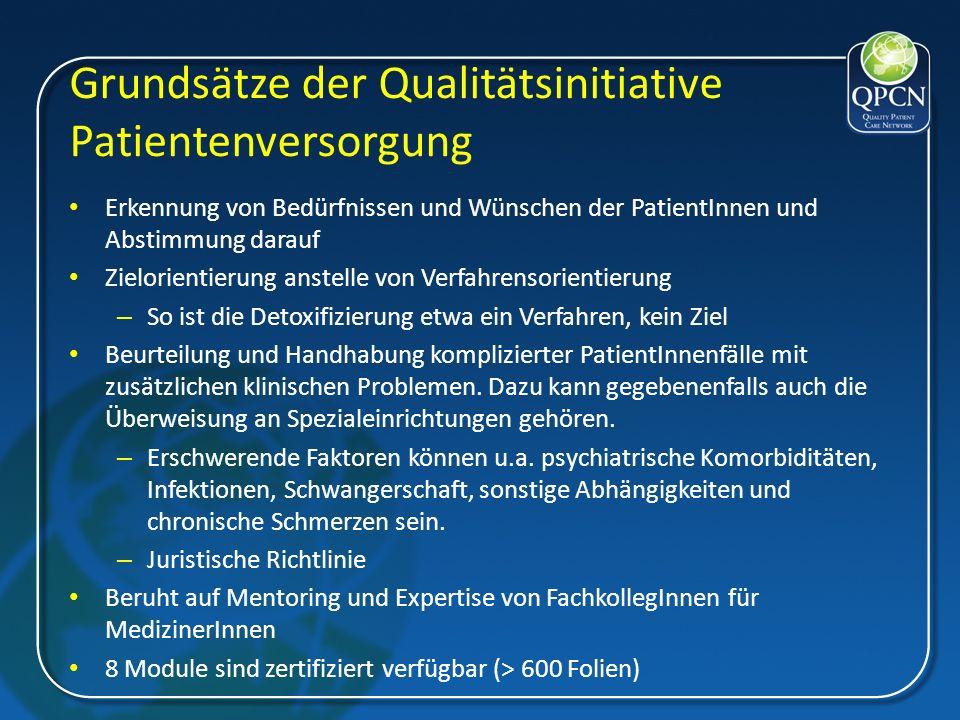 Grundsätze der Qualitätsinitiative Patientenversorgung Erkennung von Bedürfnissen und Wünschen der PatientInnen und Abstimmung darauf Zielorientierung