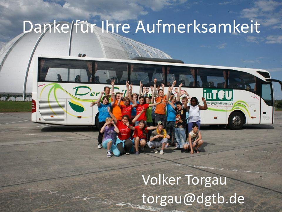 Danke für Ihre Aufmerksamkeit Volker Torgau torgau@dgtb.de