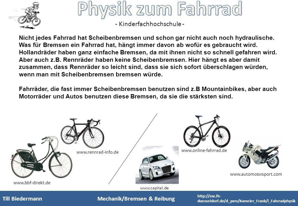 - Kinderfachhochschule - Nicht jedes Fahrrad hat Scheibenbremsen und schon gar nicht auch noch hydraulische. Was für Bremsen ein Fahrrad hat, hängt im