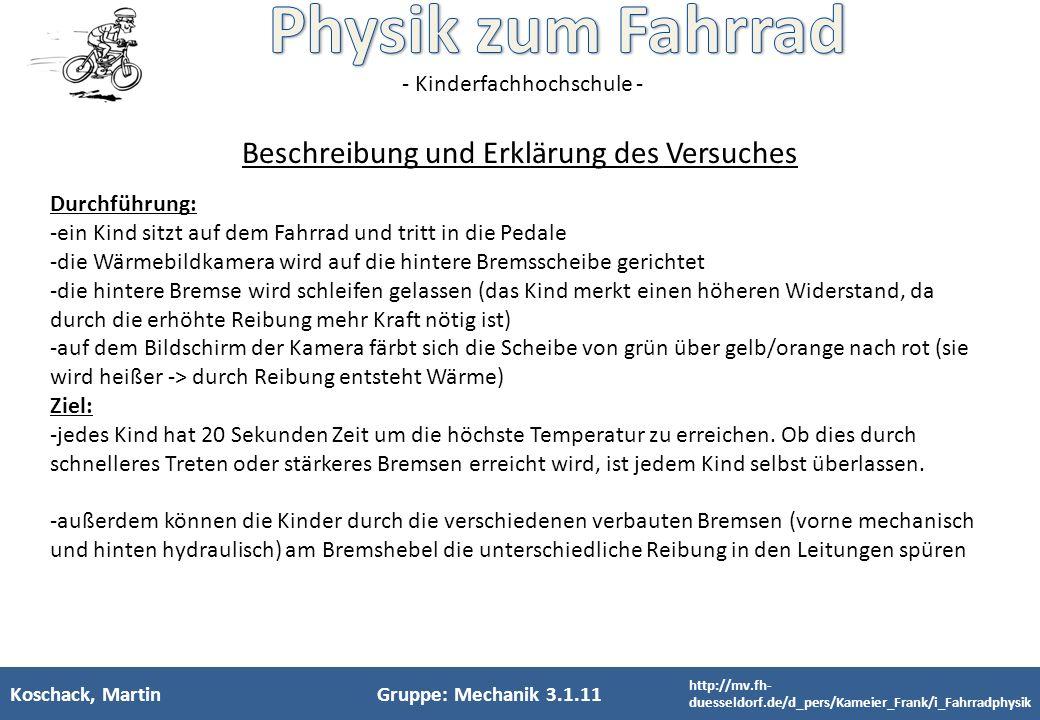 - Kinderfachhochschule - Koschack, MartinGruppe: Mechanik 3.1.11 Beschreibung und Erklärung des Versuches Durchführung: -ein Kind sitzt auf dem Fahrra