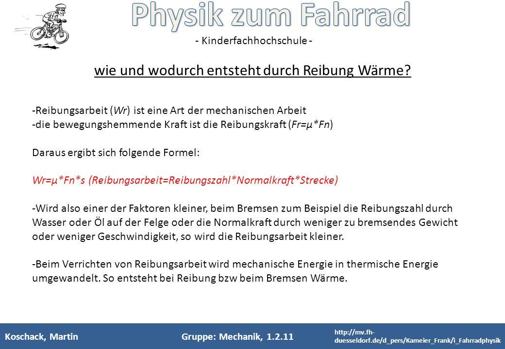 - Kinderfachhochschule - Koschack, MartinGruppe: Mechanik, 1.2.11 wie und wodurch entsteht durch Reibung Wärme? -Reibungsarbeit (Wr) ist eine Art der