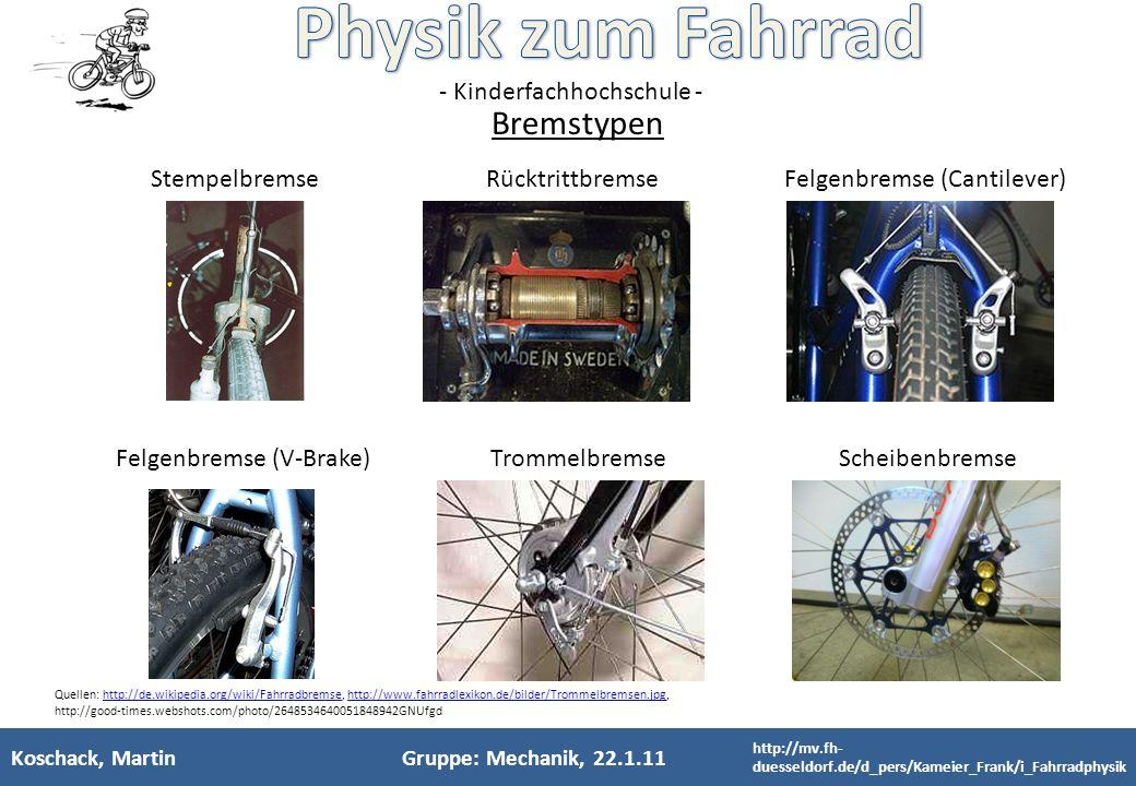- Kinderfachhochschule - Koschack, MartinGruppe: Mechanik, 22.1.11 Bremstypen Stempelbremse Rücktrittbremse Felgenbremse (Cantilever) Felgenbremse (V-