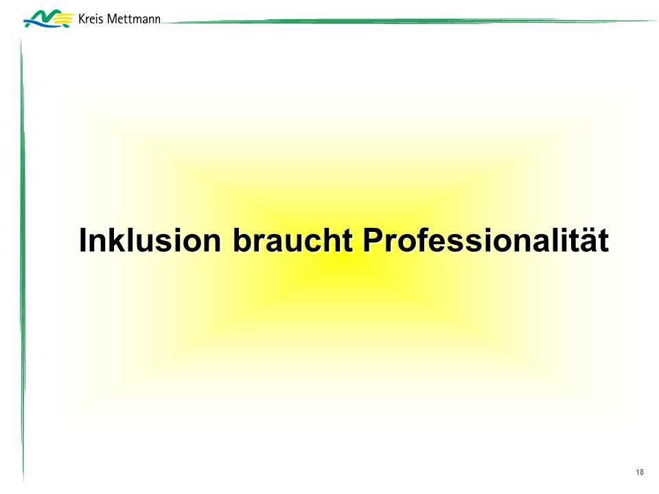 18 Inklusion braucht Professionalität