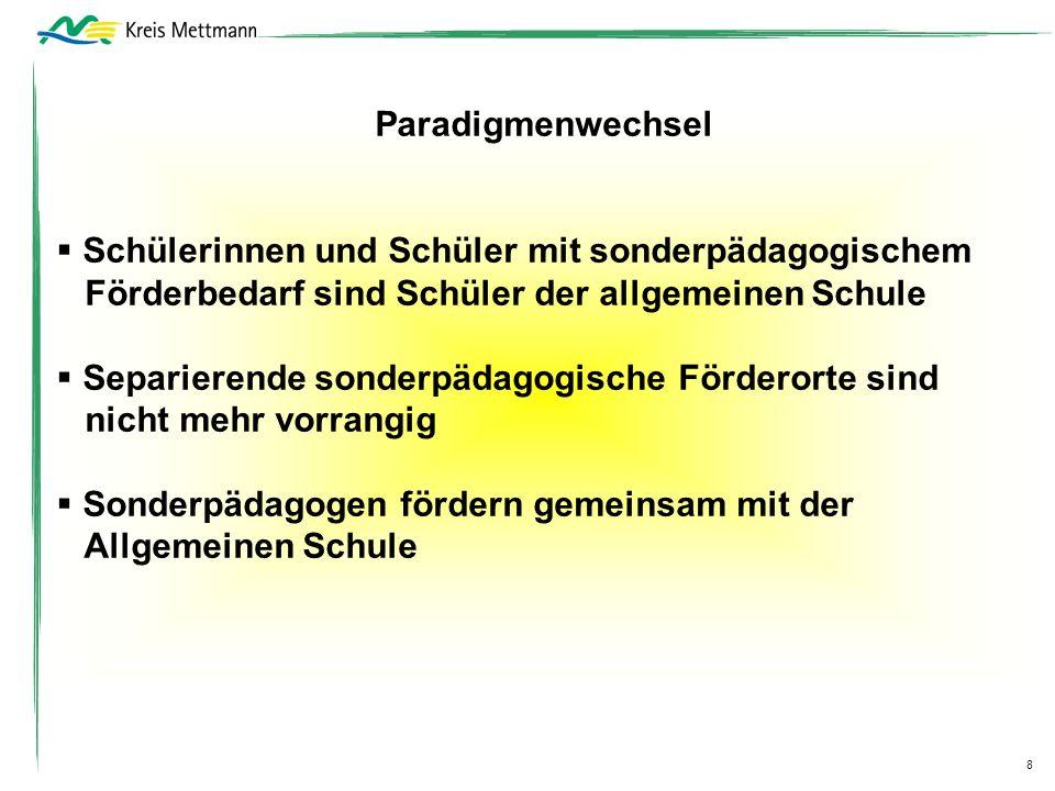 9 Kompetenzzentren für sonderpädagogische Förderung (KsF) im Kreis Mettmann Förderung (KsF) im Kreis Mettmann
