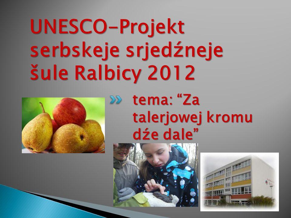 tema: Za talerjowej kromu dźe dale UNESCO-Projekt serbskeje srjedźneje šule Ralbicy 2012