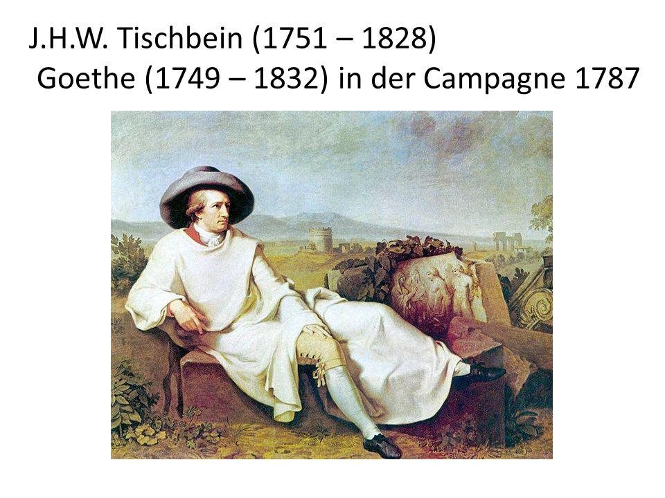 J.H.W. Tischbein (1751 – 1828) Goethe (1749 – 1832) in der Campagne 1787