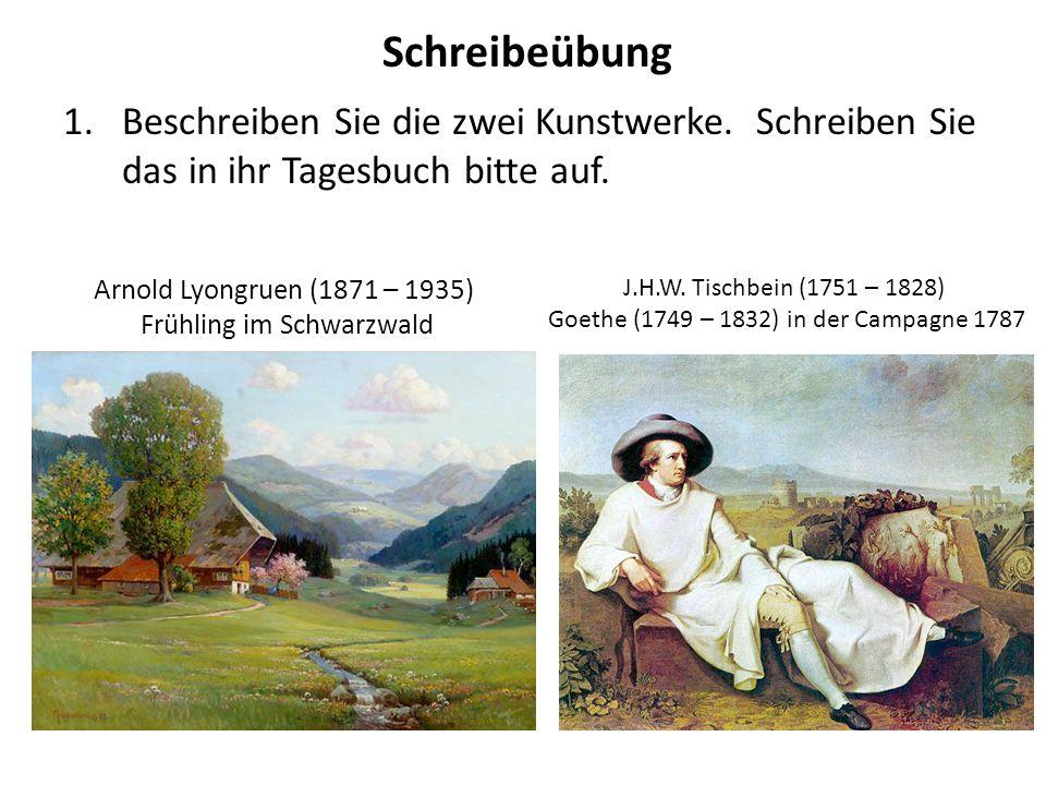 Schreibeübung 1.Beschreiben Sie die zwei Kunstwerke. Schreiben Sie das in ihr Tagesbuch bitte auf. Arnold Lyongruen (1871 – 1935) Frühling im Schwarzw