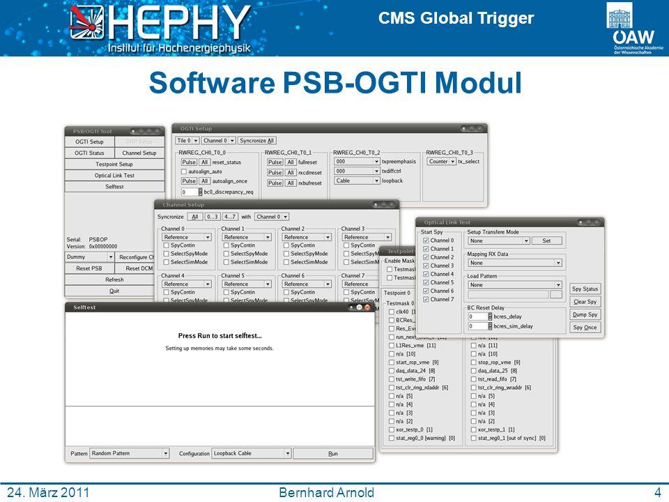 CMS Global Trigger Software PSB-OGTI Modul Bernhard Arnold24. März 20114