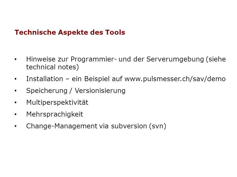 Hinweise zur Programmier- und der Serverumgebung (siehe technical notes) Installation – ein Beispiel auf www.pulsmesser.ch/sav/demo Speicherung / Vers
