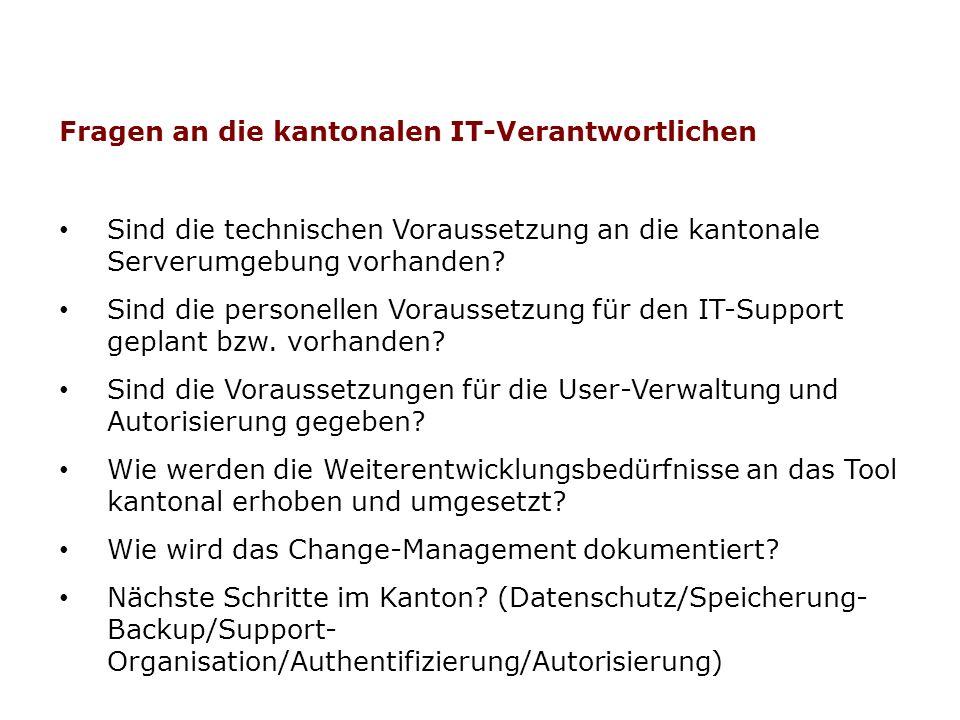 Sind die technischen Voraussetzung an die kantonale Serverumgebung vorhanden? Sind die personellen Voraussetzung für den IT-Support geplant bzw. vorha