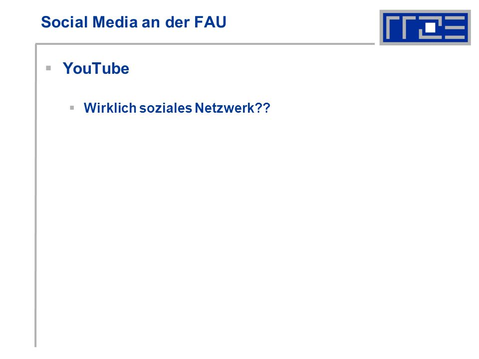 Social Media an der FAU YouTube Wirklich soziales Netzwerk http://www.youtube.com/user/Bayern