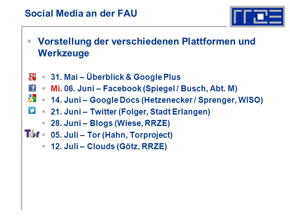 Social Media an der FAU Vorstellung der verschiedenen Plattformen und Werkzeuge 31.