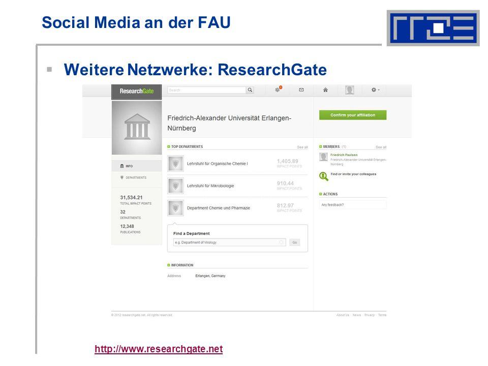 Social Media an der FAU Weitere Netzwerke: ResearchGate http://www.researchgate.net