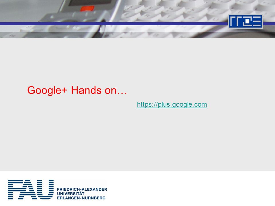 Google+ Hands on…