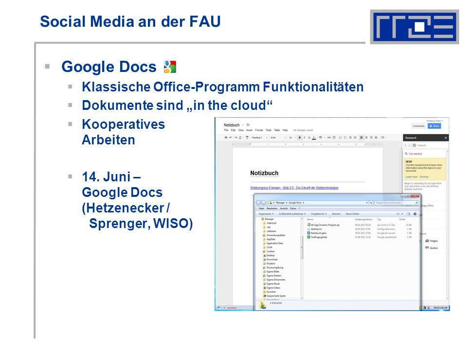 Social Media an der FAU Google Docs Klassische Office-Programm Funktionalitäten Dokumente sind in the cloud Kooperatives Arbeiten 14.