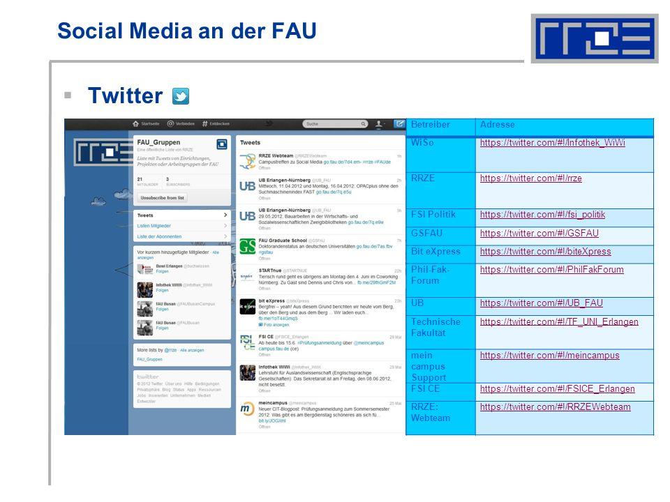 Social Media an der FAU Twitter BetreiberAdresse WiSohttps://twitter.com/#!/Infothek_WiWi RRZEhttps://twitter.com/#!/rrze FSI Politikhttps://twitter.com/#!/fsi_politik GSFAUhttps://twitter.com/#!/GSFAU Bit eXpresshttps://twitter.com/#!/biteXpress Phil-Fak- Forum https://twitter.com/#!/PhilFakForum UBhttps://twitter.com/#!/UB_FAU Technische Fakultät https://twitter.com/#!/TF_UNI_Erlangen mein campus Support https://twitter.com/#!/meincampus FSI CEhttps://twitter.com/#!/FSICE_Erlangen RRZE: Webteam https://twitter.com/#!/RRZEWebteam