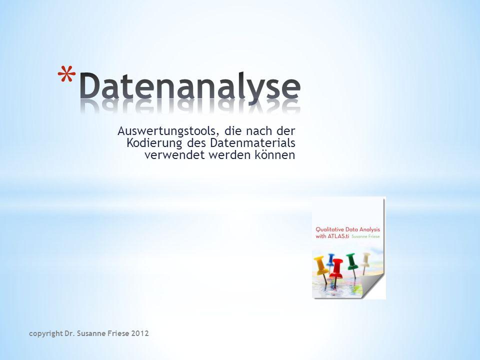 Auswertungstools, die nach der Kodierung des Datenmaterials verwendet werden können copyright Dr.