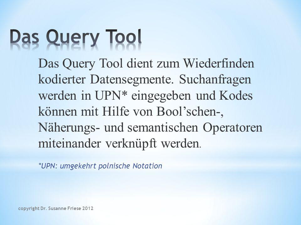 Das Query Tool dient zum Wiederfinden kodierter Datensegmente.