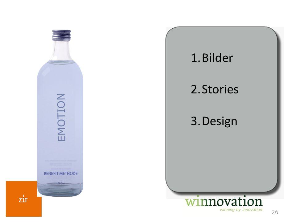 26 1.Bilder 2.Stories 3.Design