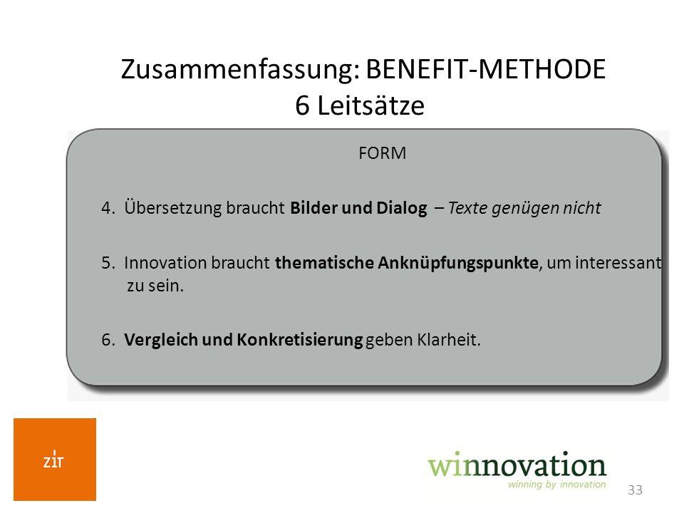 33 FORM 4. Übersetzung braucht Bilder und Dialog – Texte genügen nicht 5. Innovation braucht thematische Anknüpfungspunkte, um interessant zu sein. 6.