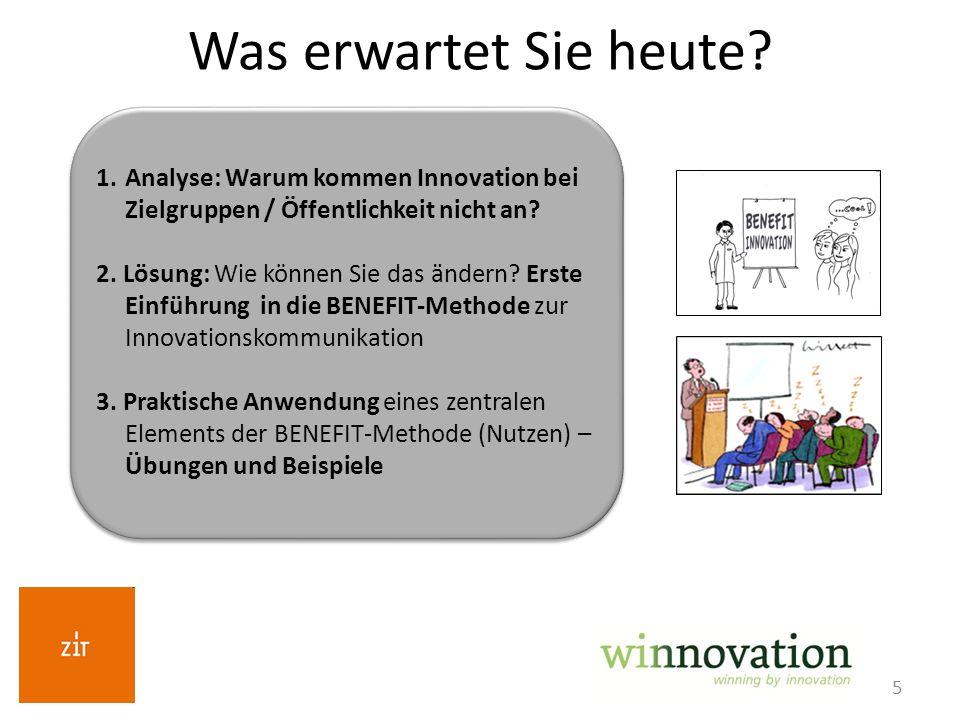 5 Was erwartet Sie heute? 1.Analyse: Warum kommen Innovation bei Zielgruppen / Öffentlichkeit nicht an? 2. Lösung: Wie können Sie das ändern? Erste Ei