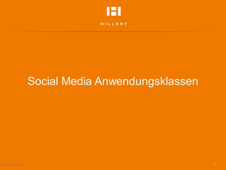 Social Media Anwendungsklassen 16 © Hillert und Co.