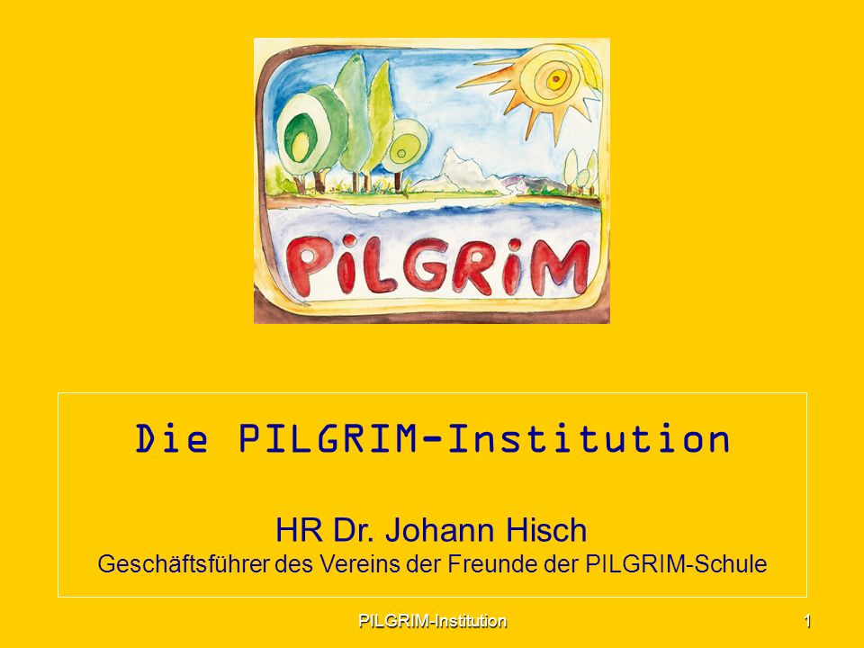 Die PILGRIM-Institution HR Dr.