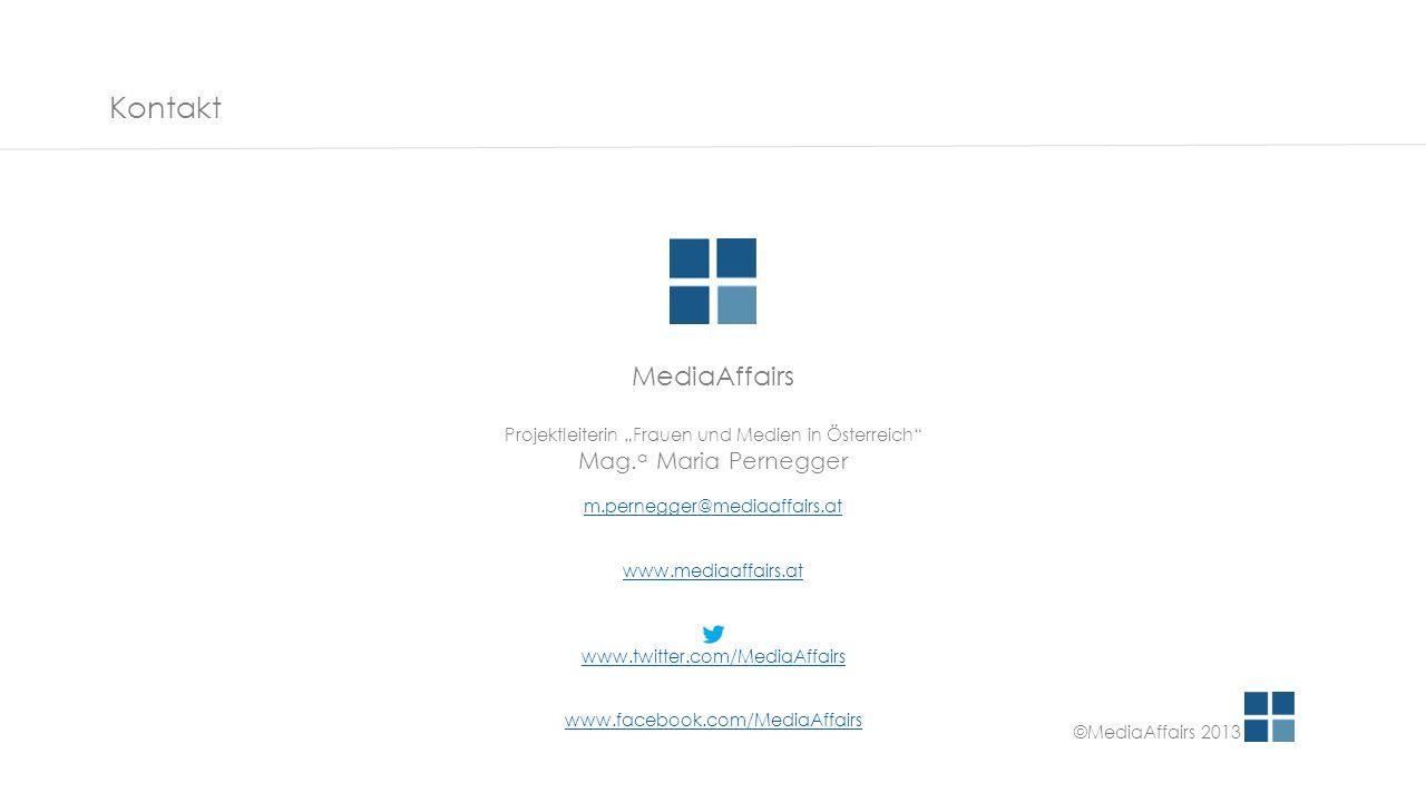 Kontakt ©MediaAffairs 2013 MediaAffairs Projektleiterin Frauen und Medien in Österreich Mag.