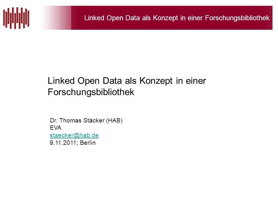 Linked Open Data als Konzept in einer Forschungsbibliothek Dr.