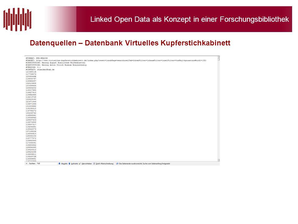 Linked Open Data als Konzept in einer Forschungsbibliothek Datenquellen – Datenbank Virtuelles Kupferstichkabinett