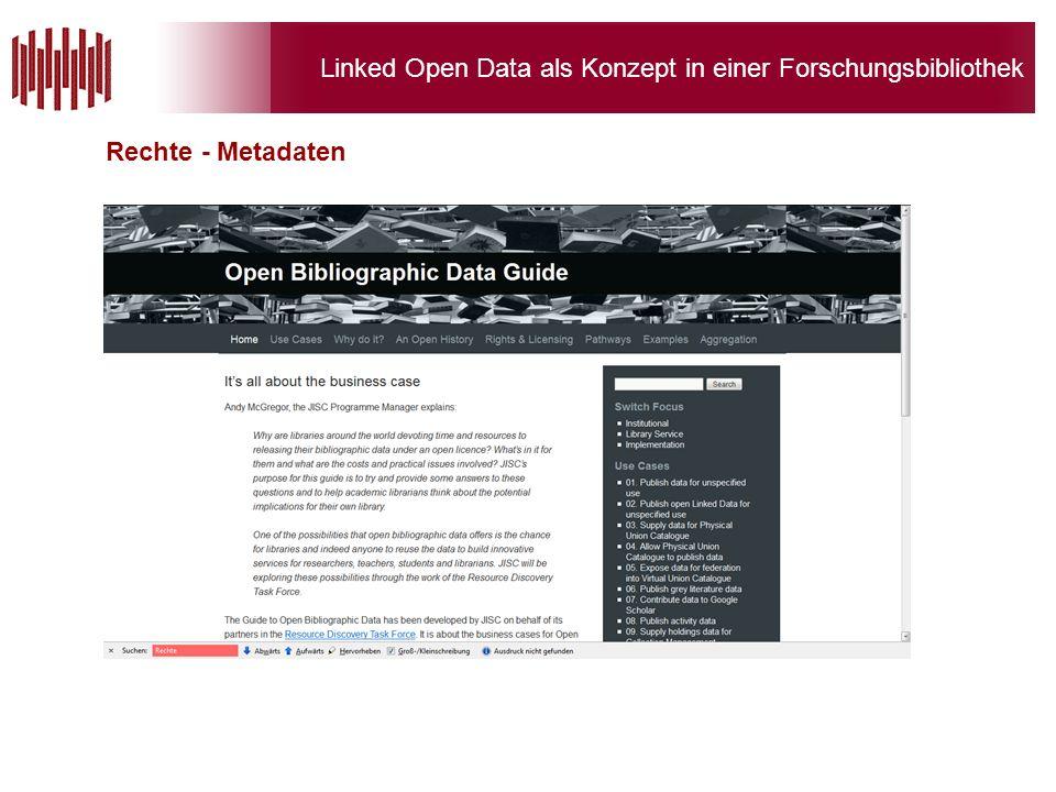 Linked Open Data als Konzept in einer Forschungsbibliothek Rechte - Metadaten
