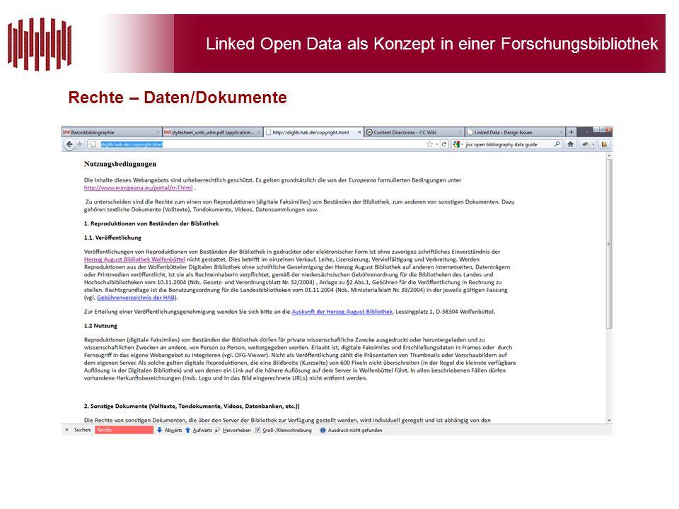 Linked Open Data als Konzept in einer Forschungsbibliothek Rechte – Daten/Dokumente