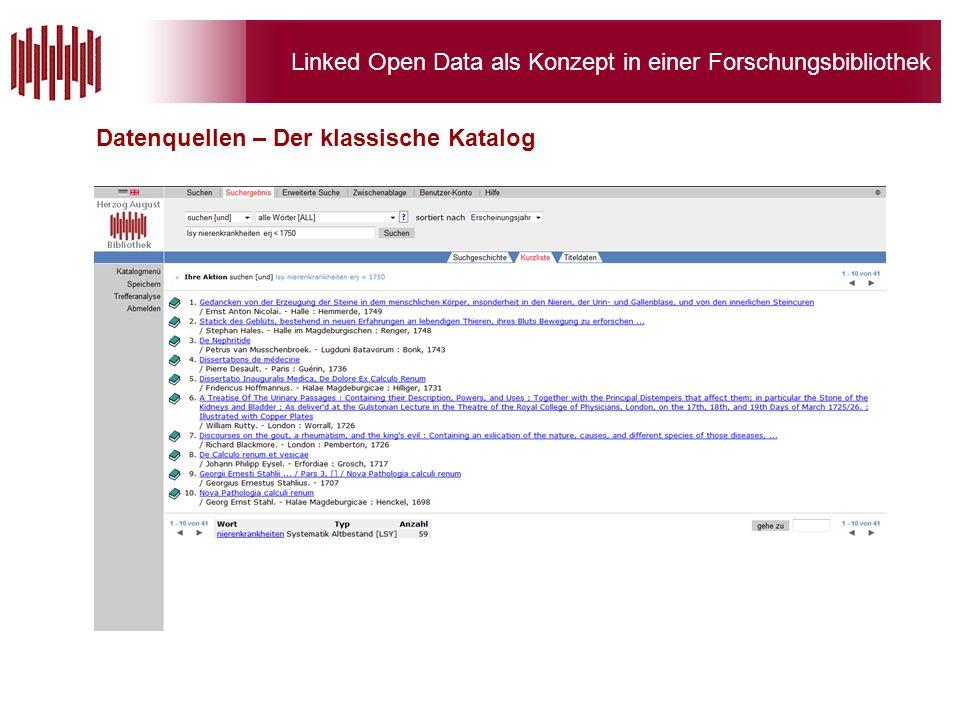Linked Open Data als Konzept in einer Forschungsbibliothek Datenquellen – Der klassische Katalog