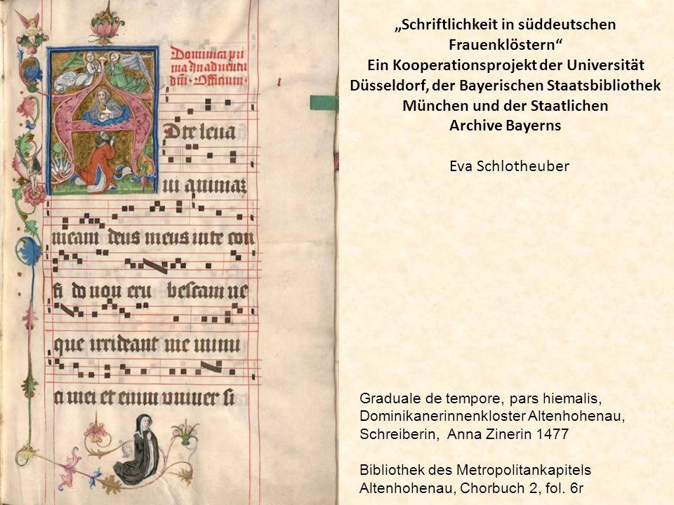 Eva Schlotheuber Graduale de tempore, pars hiemalis, Dominikanerinnenkloster Altenhohenau, Schreiberin, Anna Zinerin 1477 Bibliothek des Metropolitank