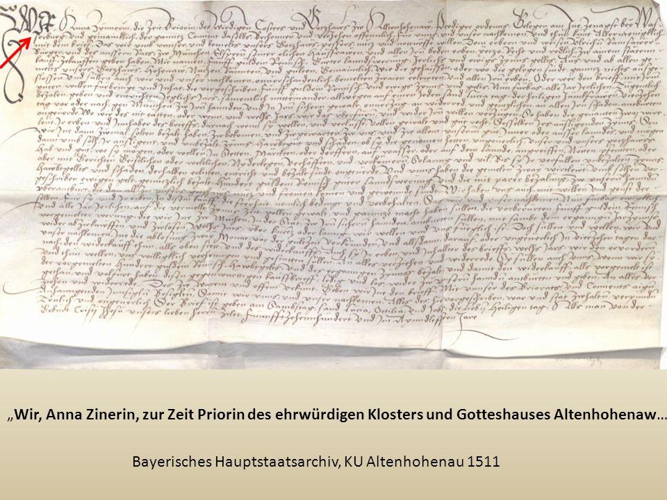 Bayerisches Hauptstaatsarchiv, KU Altenhohenau 1511 Wir, Anna Zinerin, zur Zeit Priorin des ehrwürdigen Klosters und Gotteshauses Altenhohenaw…