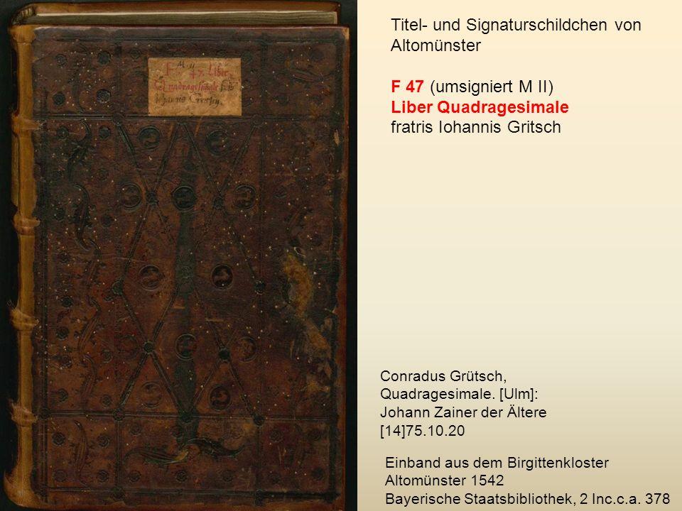 Einband aus dem Birgittenkloster Altomünster 1542 Bayerische Staatsbibliothek, 2 Inc.c.a. 378 Titel- und Signaturschildchen von Altomünster F 47 (umsi