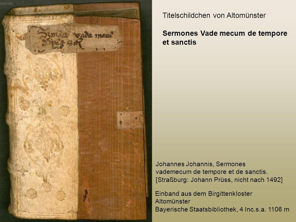 Einband aus dem Birgittenkloster Altomünster Bayerische Staatsbibliothek, 4 Inc.s.a. 1106 m Titelschildchen von Altomünster Sermones Vade mecum de tem