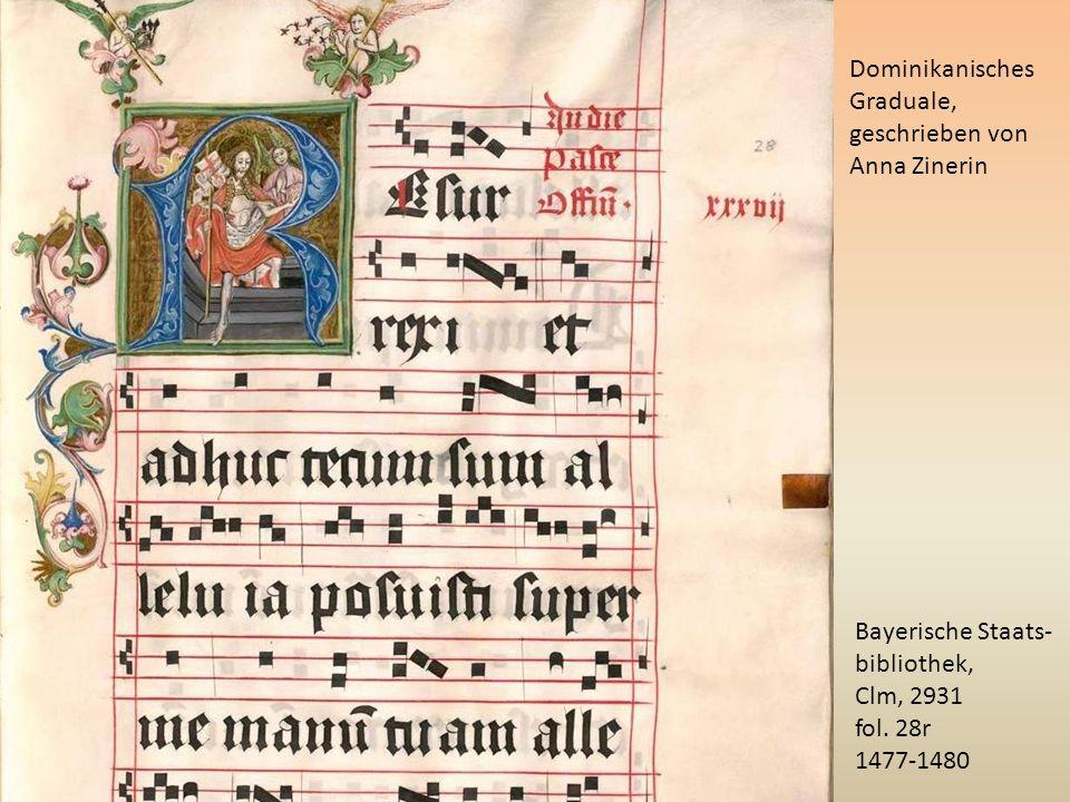 Bayerische Staats- bibliothek, Clm, 2931 fol. 28r 1477-1480 Dominikanisches Graduale, geschrieben von Anna Zinerin