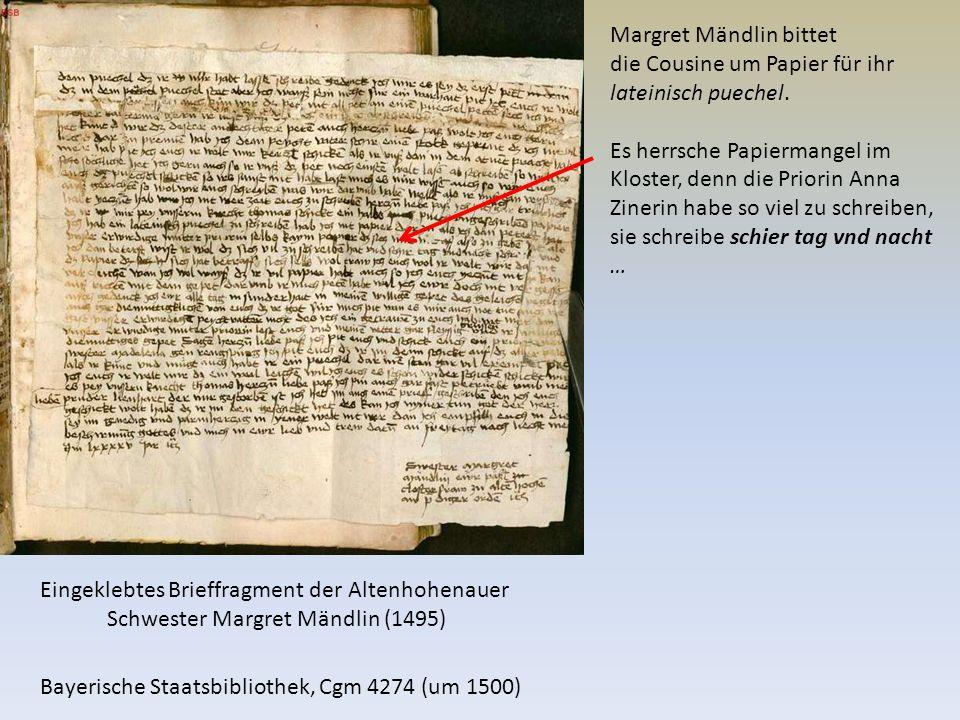 Margret Mändlin bittet die Cousine um Papier für ihr lateinisch puechel. Es herrsche Papiermangel im Kloster, denn die Priorin Anna Zinerin habe so vi