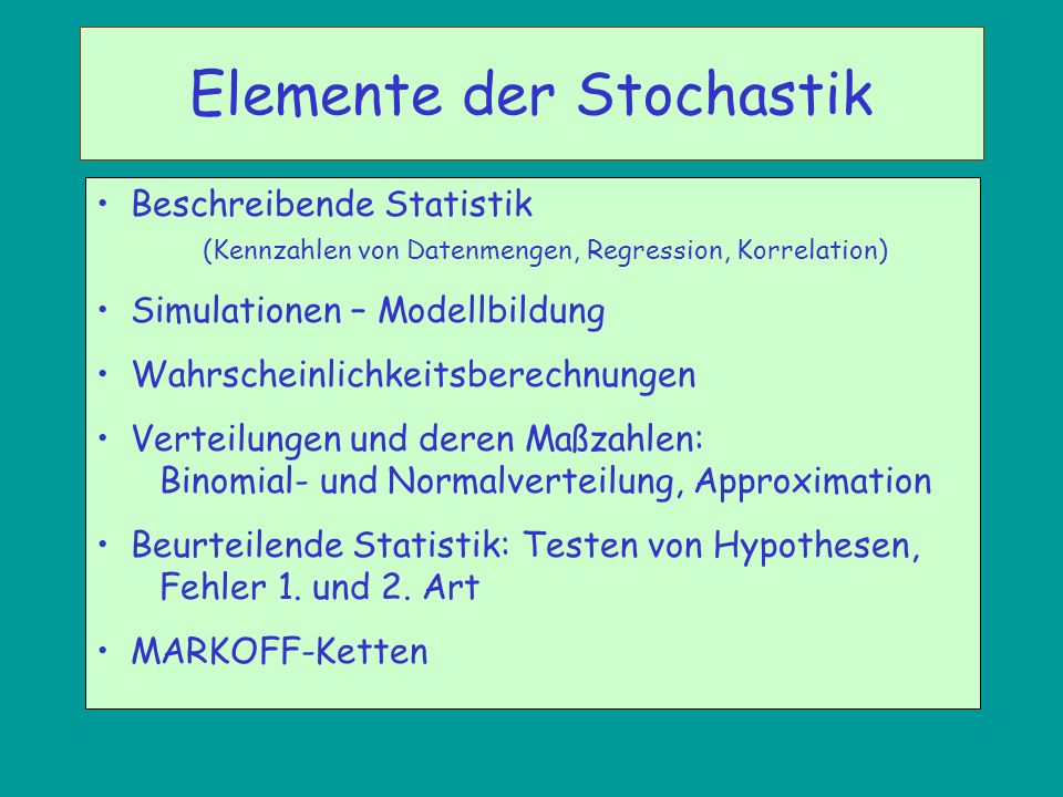 Beschreibende Statistik (Kennzahlen von Datenmengen, Regression, Korrelation) Simulationen – Modellbildung Wahrscheinlichkeitsberechnungen Verteilunge